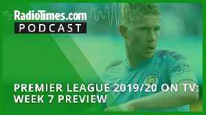 Premier League 2019/20 on TV: Week 7 preview [Video]