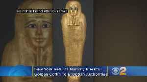 New York Returns Mummy Priest's Golden Coffin To Egyptian Authorities [Video]