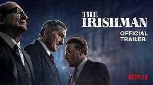 News video: The Irishman Movie - Robert De Niro, Al Pacino, Joe Pesci, Harvey Keitel