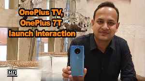 OnePlus TV, OnePlus 7T launch interaction [Video]