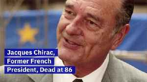 Jacques Chirac, Former French President, Dead at 86 [Video]