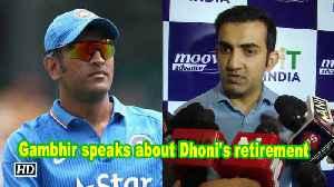 Gambhir speaks about Dhoni's retirement [Video]