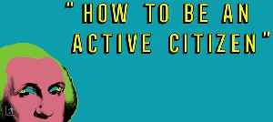 How to Be An Active Citizen [Video]