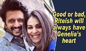 Good or bad, Riteish will always have Genelia's heart [Video]