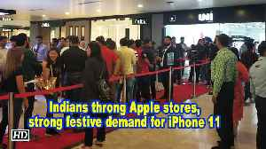 Indians throng Apple stores, strong festive demand for iPhone 11 [Video]
