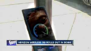 Verizon Wireless rolls out 5G internet service in Boise... for some devices [Video]
