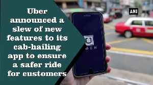 Uber adds new safety feature to its app [Video]