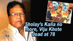 Sholay's Kalia no more, Viju Khote dead at 78 [Video]