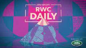 Rugby World Cup Daily - Episode 12 [Video]