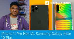 Apple iPhone 11 Pro Max vs. Samsung Galaxy Note 10 Plus [Video]
