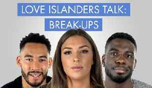Love Island talks: Break-ups [Video]