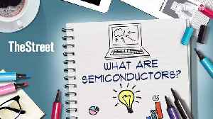 What Is a Semiconductor? [Video]