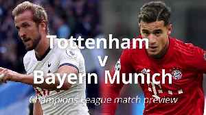 Tottenham v Bayern Munich: Champions League match preview [Video]