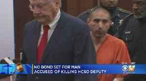 No Bond Set For Man Accused Of Killing HSCO Deputy [Video]