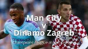 Man City v Dinamo Zagreb: Champions League match preview [Video]