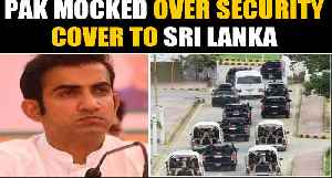 Gautam Gambhir mocks Pakistan over security cover to Sri Lanka | Oneindia News [Video]
