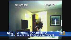 California Man Accused Of Spying For Chinese Government [Video]