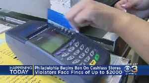 Philadelphia Begins Ban On Cashless Stores [Video]
