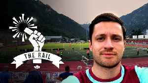 West Ham Back In Europe w/ Spencer FC plus PSG & Football Friendships | The Rail [Video]