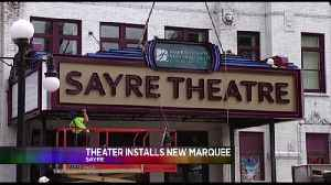 Historic Sayre Theater Installs New Marquee [Video]