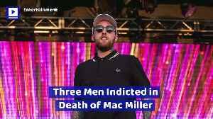 Three Men Indicted in Death of Mac Miller [Video]