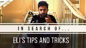 In Search Of: Eli's TOP 5 Tips & Tricks [Video]