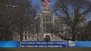 Georgetown Students Push University For Action On Slavery Reparations [Video]