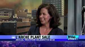 Bridge Street: L'arche Plant Sale 05.10.17 [Video]