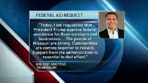MO Gov. Greitens Requests Federal Disaster Declaration [Video]
