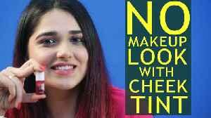 No Makeup look Using Benetint | Foxy Makeup Tips [Video]