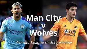 Man City v Wolves: Premier League match preview [Video]