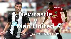 Newcastle v Man United: Premier League match preview [Video]