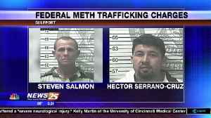 Federal meth trafficking charges [Video]