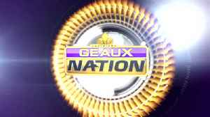 Geaux Nation 6 16 [Video]