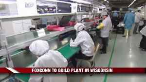 Foxconn Plant For Wisconsin [Video]