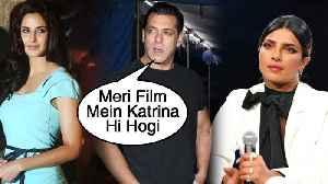 Salman Khan REJECTS Film With Priyanka Chopra, Wants Katrina Kaif | Eid 2020 | Raadhe [Video]