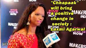 """Chhapaak"" will bring a positive change in society: Laxmi Agarwal [Video]"