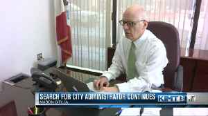 Search for city administrator continues [Video]