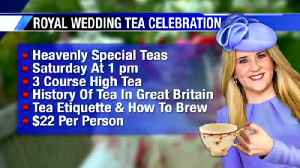 """Royal Tea"" event offers lessons on tea etiquette and the history of tea in England [Video]"