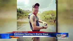 Evidence Hearing In Darby Case [Video]