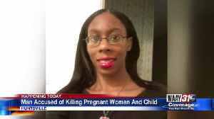 Man Accused of killing Pregnant women and child [Video]