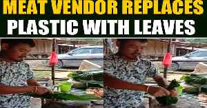 Meat Vendor wraps meat with leaves instead of plastic, video goes viral [Video]