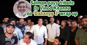 Salman pays tribute to Vinod Khanna on 'Dabangg 3' wrap up [Video]