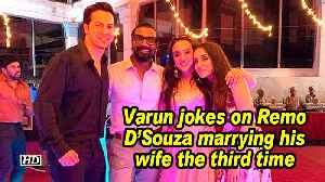 Varun jokes on Remo D'Souza marrying his wife the third time [Video]