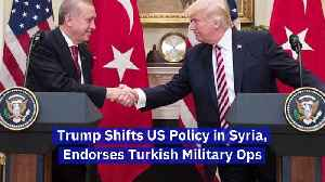 News video: Trump Reverses US Policy in Syria, Endorses Turkish Military Ops