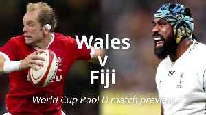 Wales v Fiji: World Cup match preview [Video]