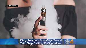 King Soopers And City Market Will Stop Selling E-Cigarettes [Video]