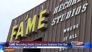 FAME Recording Studio Could Lose Business Over Ban [Video]