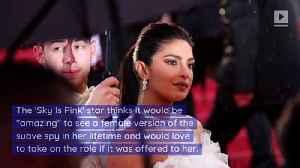 Priyanka Chopra Eyes James Bond Role [Video]