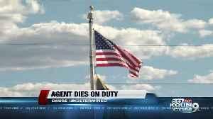 Border Patrol agent dies on duty [Video]